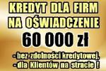 NOWOŚĆ!Kredyty dla FIRM na UPROSZCZONYCH PROCEDURACH 60 000 zł – na oświadczenie!